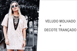 Look do dia: Veludo + Decote Trançado